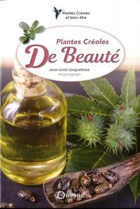Jean-Louis Longuefosse - Plantes créoles de beauté.
