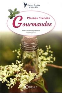 Jean-Louis Longuefosse - Plantes créoles gourmandes.
