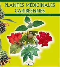 Jean-Louis Longuefosse - Plantes médicinales caribéennes - Tome 1.