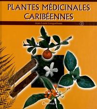 Jean-Louis Longuefosse - Plantes médicinales caribéennes - Tome 2.