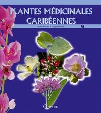 Jean-Louis Longuefosse - Plantes médicinales caribéennes - Tome 3.