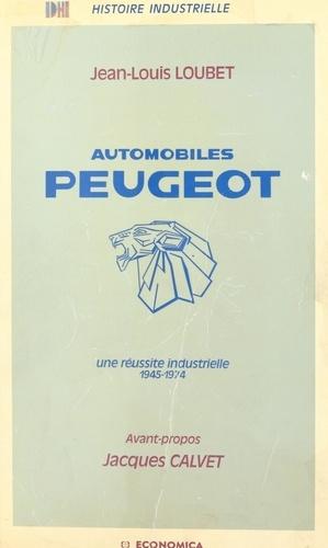 AUTOMOBILES PEUGEOT : UNE REUSSITE INDUSTRIELLE 1945-1974
