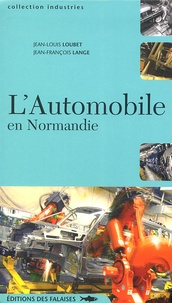 Jean-Louis Loubet - L'Automobile en Normandie.
