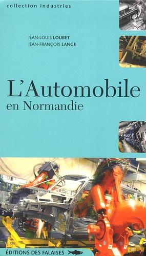 Jean-Louis Loubet - L'Automobile en Normandie.