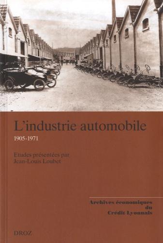 Jean-Louis Loubet - L'industrie automobile 1905-1971.