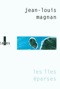 Jean-Louis Magnan - Les îles éparses.