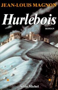 Jean-Louis Magnon - Hurlebois.