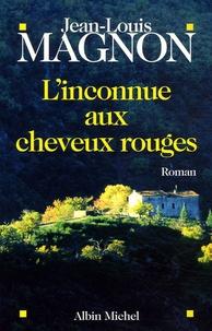 Jean-Louis Magnon - L'Inconnue aux cheveux rouges.