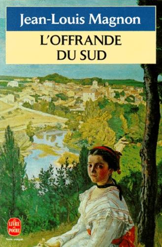 Jean-Louis Magnon - L'offrande du sud.