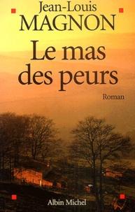 Jean-Louis Magnon - Le Mas des Peurs.