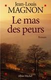 Jean-Louis Magnon et Jean-Louis Magnon - Le Mas des peurs.
