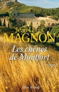 Jean-Louis Magnon et Jean-Louis Magnon - Les Chênes de Montfort.