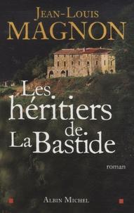Jean-Louis Magnon - Les héritiers de La Bastide.