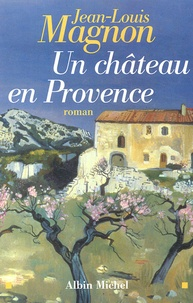 Jean-Louis Magnon - Un château en Provence.