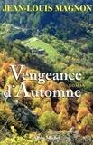 Jean-Louis Magnon et Jean-Louis Magnon - Vengeance d'automne.