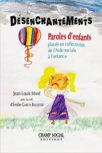 Jean-Louis Mahé et Emilie Garcia Ballester - Désenchantements.