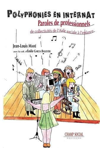 Jean-Louis Mahé - Polyphonies en internat - Paroles de professionnels de collectivités de l'Aide sociale à l'enfance.