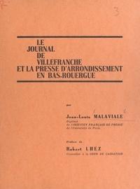 Jean-Louis Malaviale et Robert Lhez - Le journal de Villefranche et la presse d'arrondissement en Bas-Rouergue.