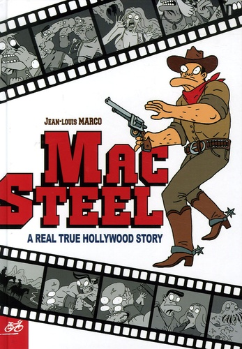 Jean-Louis Marco - Mac Steel - A Real True Hollywood Story.