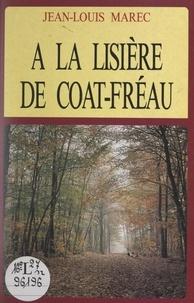 Jean-Louis Marec et Marie-José Le Hénaff - À la lisière de Coat-Fréau.