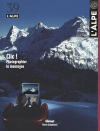 Jean-Louis Marignier - L'Alpe N° 39, Hiver 2008 : Clic ! Photographier la montagne.