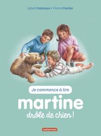 Jean-Louis Marlier et Gilbert Delahaye - Je commence à lire avec Martine Tome 18 : Drôle de chien.