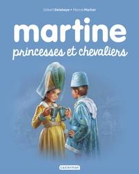Jean-Louis Marlier et Gilbert Delahaye - Martine Tome 54 : Princesses et chevaliers.