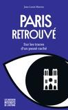 Jean-louis Marrou - Paris retrouvé - Sur les traces d'un passé caché.