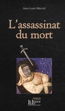 Jean-Louis Marteil - L'assassinat du mort.