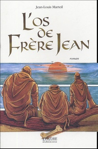 Jean-Louis Marteil - L'os de Frère Jean.