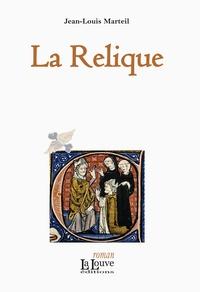 Jean-Louis Marteil - La Relique.
