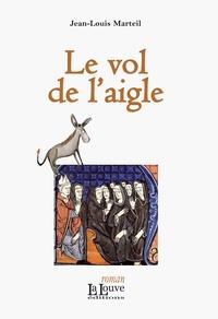Jean-Louis Marteil - La relique - Tome 3, Le vol de l'aigle.