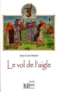 Jean-Louis Marteil - Le vol de l'aigle.