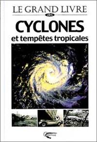 Le grand livre des cyclones et tempêtes tropicales - Jean-Louis Martin | Showmesound.org