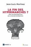 Jean-Louis Martinez - La fin des hypermarchés ? - Vers une redistributrion de la grande distribution.