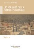 Jean-Louis Martres - Les grilles de la pensée politique - Tome 2.
