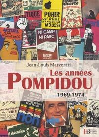 Jean-Louis Marzorati - Les années Pompidou 1969-1974.