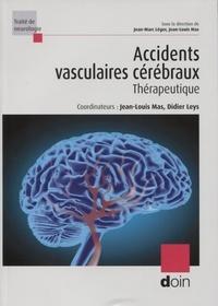 Jean-Louis Mas et Didier Leys - Accidents vasculaires cérébraux - Thérapeutique.