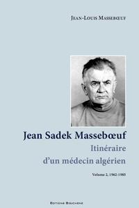 Jean Sadek Masseboeuf, itinéraire dun médecin algérien - Tome 2, 1962-1985.pdf