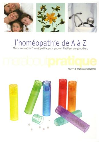Jean-Louis Masson - L'Homéopathie de A à Z.
