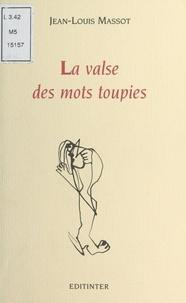 Jean-Louis Massot et Gérard Sendrey - La Valse des mots toupies.
