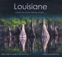 Jean-Louis Mathon - Louisiane - Laisse les bons temps rouler....