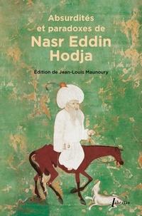 Jean-Louis Maunoury - Absurdités et paradoxes de Nasr Eddin Hodja.