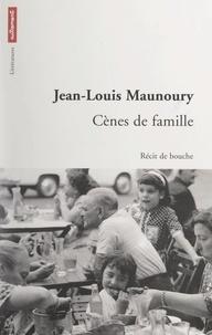 Jean-Louis Maunoury et Henry Dougier - Cènes de famille - Récit de bouche.