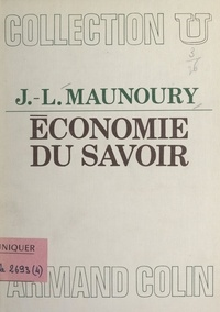 Jean-Louis Maunoury et Jacques Le Bourva - Économie du savoir.