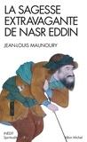 Jean-Louis Maunoury - La Sagesse extravagante de Nasr Eddin.
