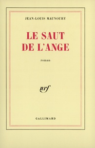 Jean-Louis Maunoury - Le saut de l'ange.