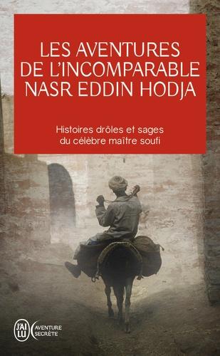 Jean-Louis Maunoury - Les aventures de l'incomparable Nasr Eddin Hodja.