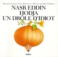 Jean-Louis Maunoury et Henri Galeron - Nasr Eddin Hodja, un drôle d'idiot.