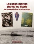 Jean-Louis Maurette - L'épopée des sous-marins FNFL Narval et Rubis.